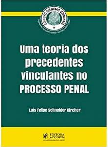 Teoria Dos Precedentes Vinculantes No Processo Penal