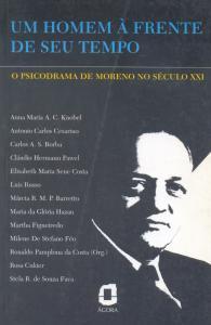 Um homem à frente do seu tempo: o psicodrama de Moreno no século XXI