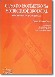 Uso do Paquímetro na Motricidade Orofacial, O: Procedimentos de Avaliação - Acompanha Cd