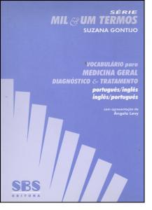 Vocabulário Para Medicina Geral: Diagnóstico & Tratamento - Português-inglês - Inglês-português