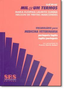 Vocabulário Para Medicina Veterinária: Inglês, Português - Português, Inglês - Série Mil e Um Termos